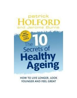 Viridian 10 Secrets of Healthy Ageing Book by ( Patrick Holford ) # PH01